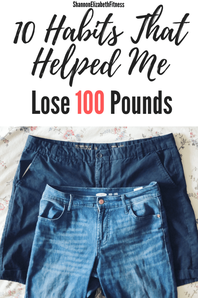 10 Habits That Helped Me Lose 100 Pounds